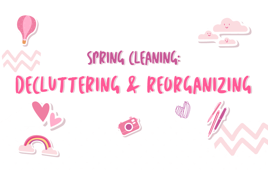 Spring Cleaning: Decluttering & Reorganizing