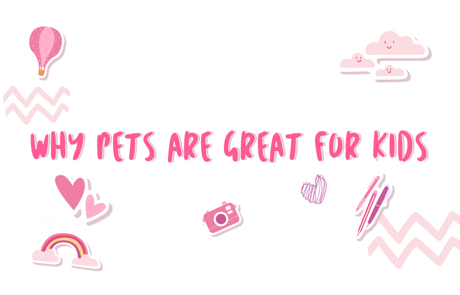 Why Pets Are Great for Kids