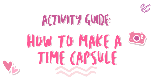 Activity Guide: How to Make a Time Capsule